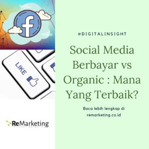 Iklan di Social Media Berbayar vs Organic : Mana Yang Terbaik?