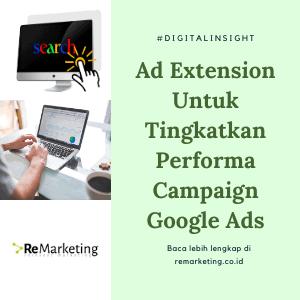 Menggunakan Extension Untuk Tingkatkan Performa Campaign Google Ads